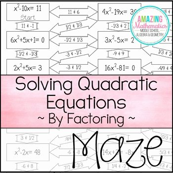 Solve Quadratics by Factoring Worksheet Elegant solving Quadratic Equations by Factoring Maze Worksheet by