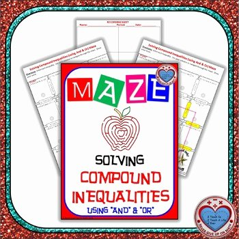 Solving Compound Inequalities Worksheet New Maze solving Pound Inequalities and & or by Never