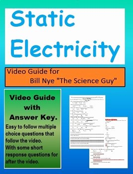 Static Electricity Worksheet Answers Lovely Bill Nye S2e5 Static Electricity Video Follow Along Sheet