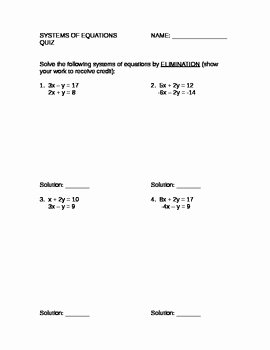 Substitution Method Worksheet Answer Key Lovely Systems Of Equations Quiz Elimination and Substitution