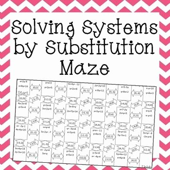 Systems Of Equations Substitution Worksheet Unique solving Systems Of Equations by Substitution Maze