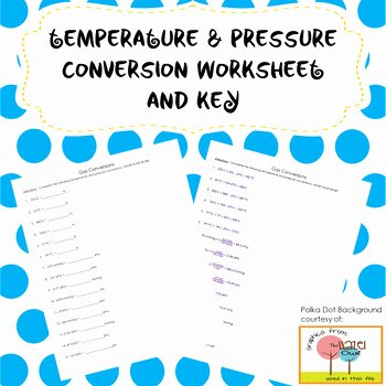 Temperature Conversion Worksheet Answers Best Of Pressure and Temperature Conversion Worksheet with Answer