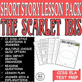 The Scarlet Ibis Worksheet Answers Elegant the Scarlet Ibis by James Hurst Ela Test Prep Pack Lesson