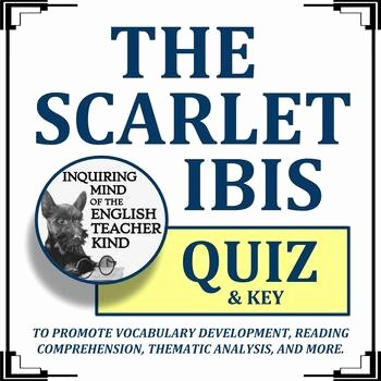 "The Scarlet Ibis Worksheet Luxury ""the Scarlet Ibis"" Quiz James Hurst"