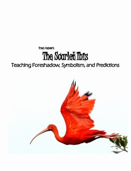 The Scarlet Ibis Worksheet Unique the Scarlet Ibis Teaching foreshadow Symbolism and