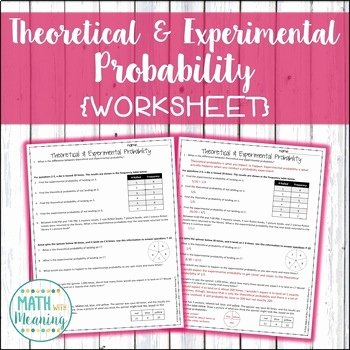 Theoretical and Experimental Probability Worksheet Luxury theoretical and Experimental Probability Worksheet by Math
