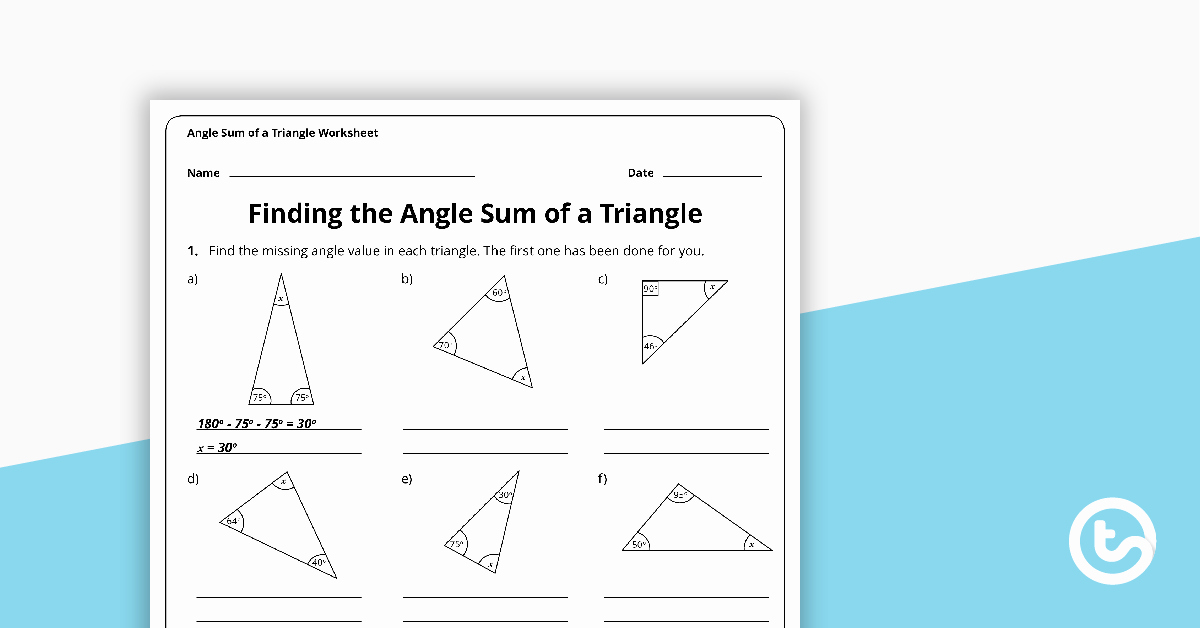 Triangle Angle Sum Worksheet Answers New Finding the Angle Sum Of A Triangle Worksheet Teaching