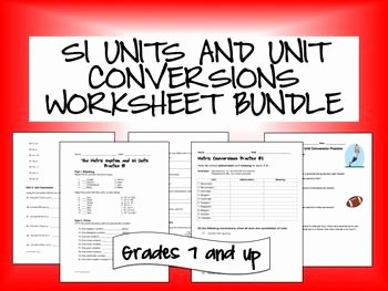Unit Conversion Worksheet Chemistry Elegant Si Units and Unit Conversions Worksheet Bundle
