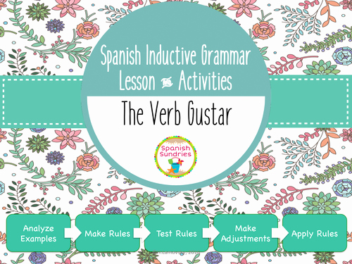 Verbs Like Gustar Worksheet Fresh Spanish Inductive Grammar Lesson Verbs Like Gustar by