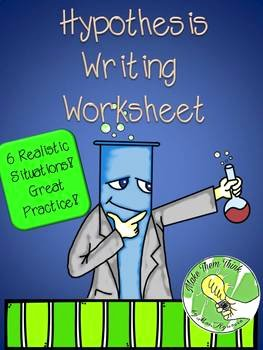 Writing A Hypothesis Worksheet Inspirational Hypothesis Writing Worksheet by Make them Think