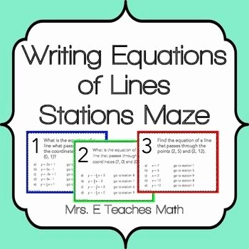 Writing Equations Of Lines Worksheet New Writing Equations Of Lines Stations Maze Activity